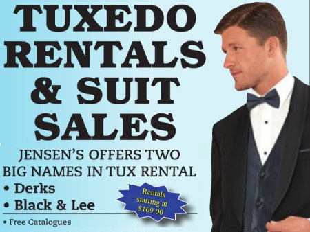 Jensen's offers two big names in tux rentals - Derks and Black & Lee. Free catalogues, free measurements and consultations. Rentals starting at $99! Click here to visit us on Facebook.